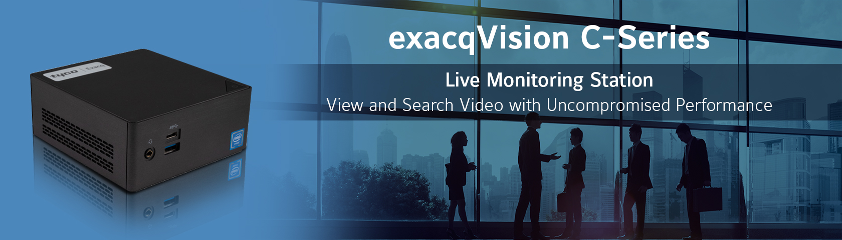 exacqVision C Series Release